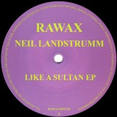 neil-landstrumm-like-a-sultan-ep-rawax-cover
