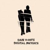 dan-white-digital-physics-brokntoys-cover