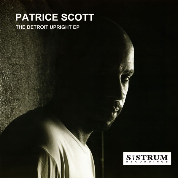 patrice-scott-the-detroit-upright-ep-sistrum-recordings-cover