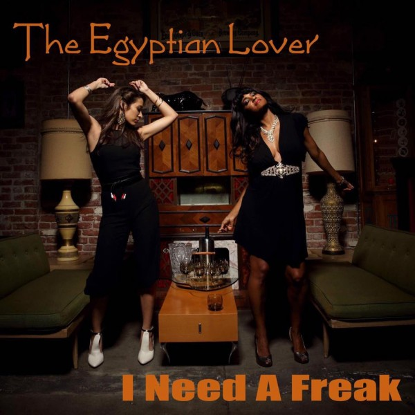 the-egyptian-lover-i-need-a-freak-egyptian-empire-cover