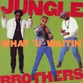 jungle-brothers-what-u-waitin-for-warner-bros-cover