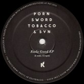 porn-sword-tobacco-svn-feels-good-ep-kontra-musik-cover