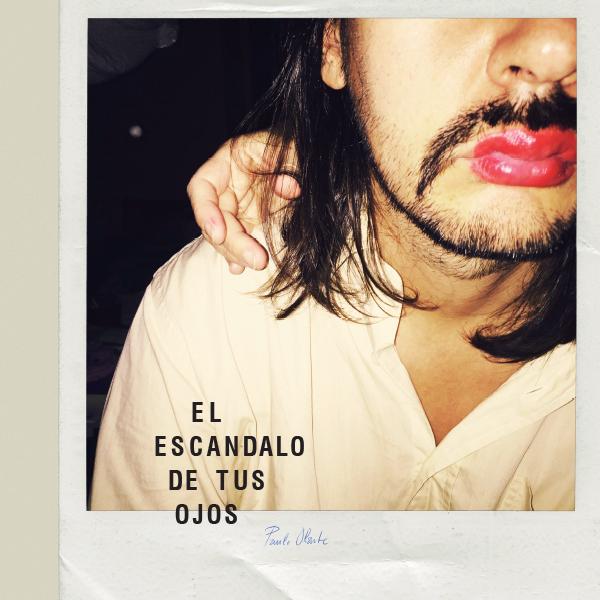 paulo-olarte-el-escandalo-de-tus-ojos-lp-galaktika-cover