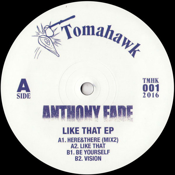anthony-fade-like-that-ep-tomahawk-records-cover