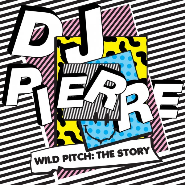 dj-pierre-wild-pitch-the-story-pre-ord-get-physical-music-cover