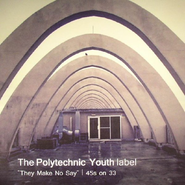 various-artists-they-make-no-say-45s-to-33-polytechnic-youth-cover