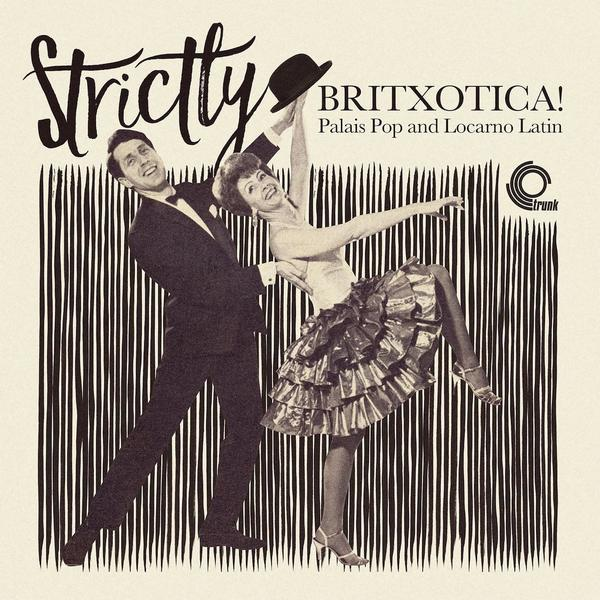 various-artists-strictly-britxotica-palais-trunk-cover