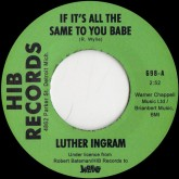 luther-ingram-luther-ingram-if-its-all-the-same-to-you-babe-hib-records-cover