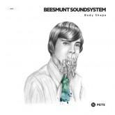 beesmunt-soundsystem-body-shape-pets-recordings-cover
