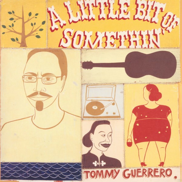 tommy-guerrero-a-little-bit-of-somethin-be-with-records-cover