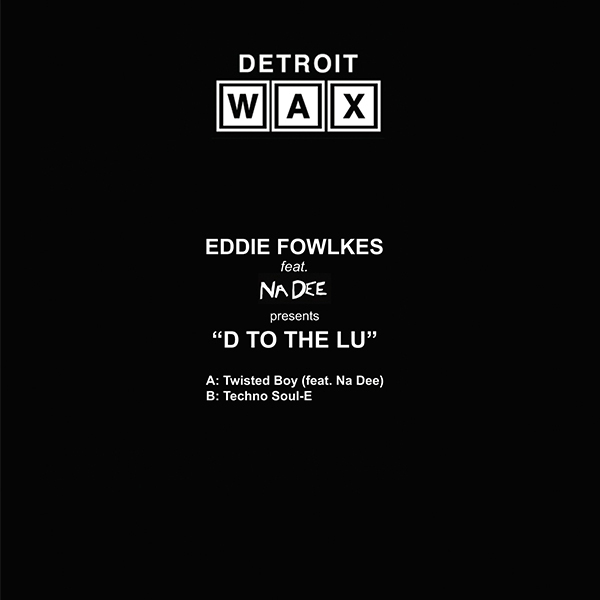 eddie-fowlkes-d-to-the-lu-detroit-wax-cover