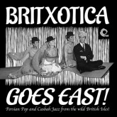 various-artists-britxotica-goes-east-lp-trunk-records-cover