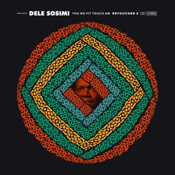 dele-sosimi-you-no-fit-touch-am-retouched-2-wah-wah-45-cover