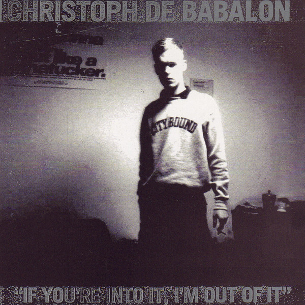 christoph-de-babalon-if-youre-into-it-im-out-of-it-cross-fade-enter-tainment-cover