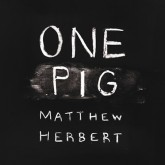 matthew-herbert-one-pig-cd-accidental-cover