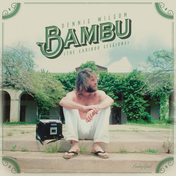 dennis-wilson-bambu-the-caribou-sessions-caribou-records-cover