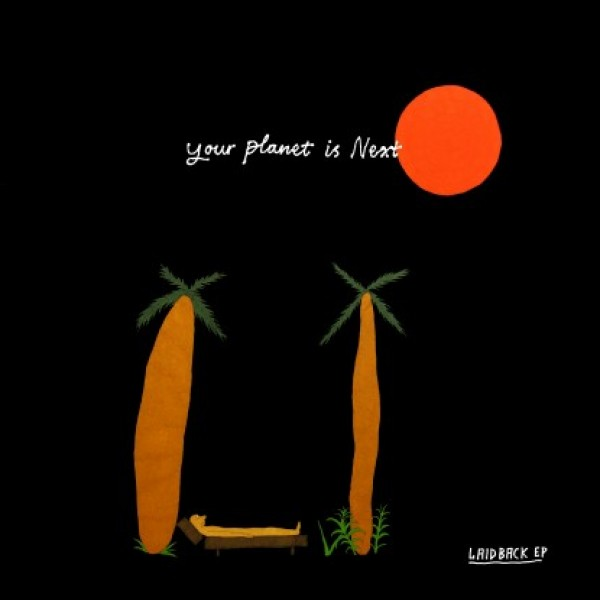 your-planet-is-next-laidback-ep-studio-barnhus-cover