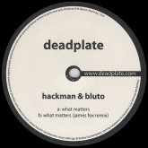hackman-bluto-what-matters-james-fox-rem-deadplate-cover