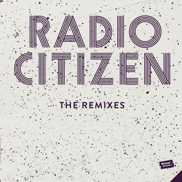 radio-citizen-radio-citizen-the-remixes-sonar-kollektiv-cover