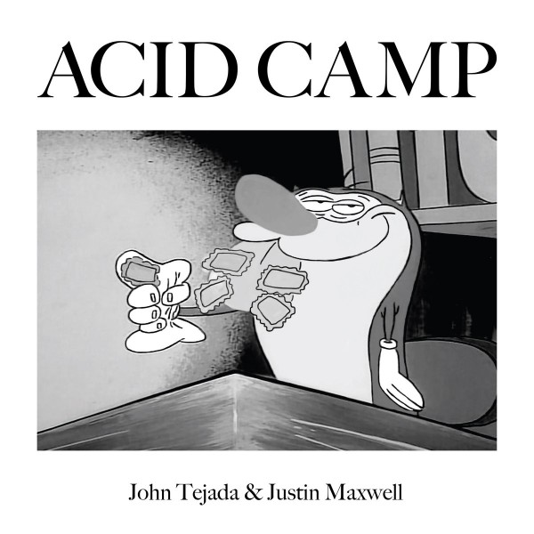 john-tejada-justin-maxw-ive-got-acid-on-my-brain-acid-camp-cover