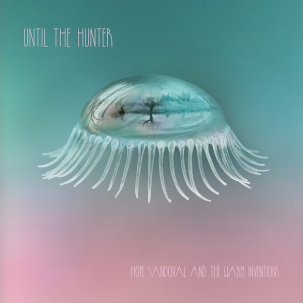 hope-sandoval-and-the-warm-until-the-hunter-lp-tendril-tales-cover