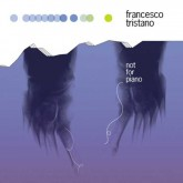francesco-tristano-not-for-piano-lp-infine-cover