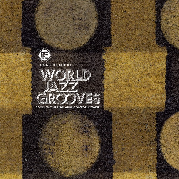 If Music Presents: You Need This World Jazz.