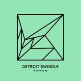 detroit-swindle-in-reverse-ep-heist-cover