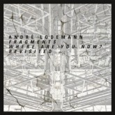 andre-lodemann-fragments-where-are-you-now-best-works-cover