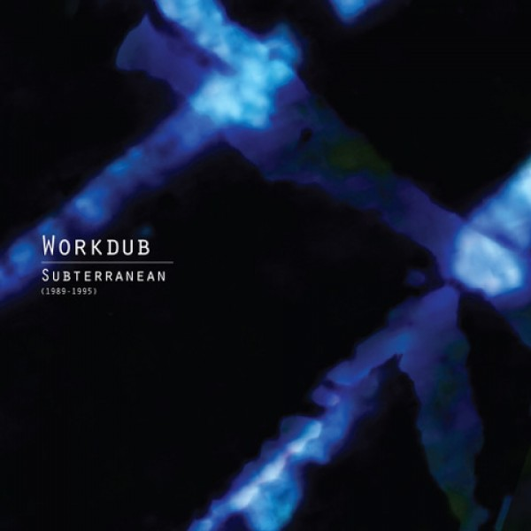 workdub-subterranean-1989-1995-lp-left-ear-records-cover
