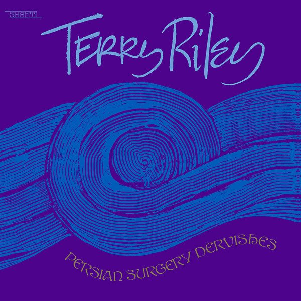 terry-riley-persian-surgery-dervishes-shandar-cover