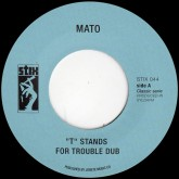 mato-t-stands-for-trouble-enter-stix-records-cover