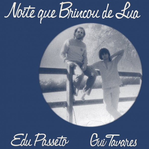 edu-passeto-gui-tavares-noite-que-brincou-de-lua-lp-far-out-recordings-cover