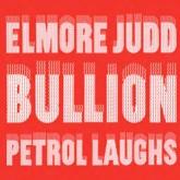 elmore-judd-bullion-petrol-laughs-honest-jons-cover