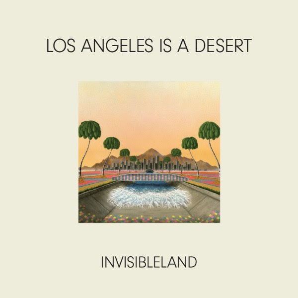 invisibleland-los-angeles-is-a-desert-adult-contemporary-cover