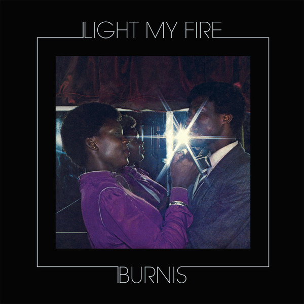 burnis-light-my-fire-lp-pmg-records-cover