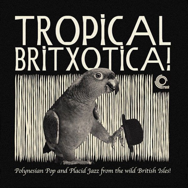 various-artists-tropical-britxotica-lp-trunk-records-cover