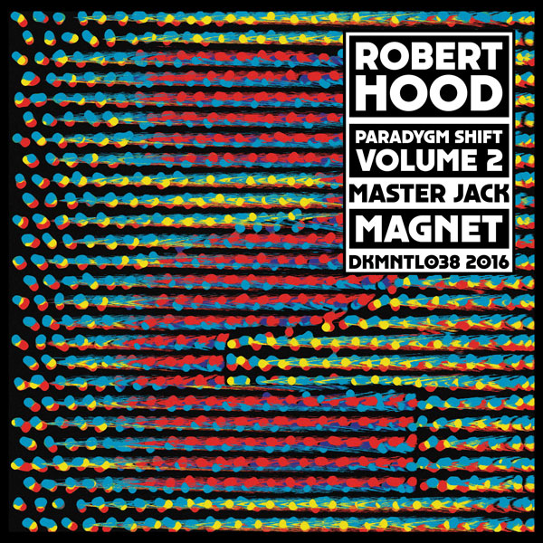 robert-hood-paradygm-shift-volume-2-dekmantel-cover