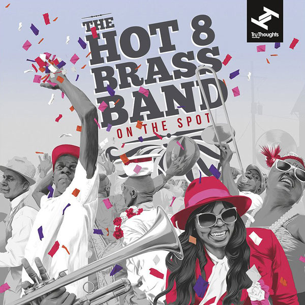 hot-8-brass-band-on-the-spot-lp-tru-thoughts-cover