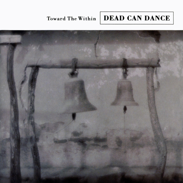 dead-can-dance-toward-the-within-lp-remaster-4ad-cover