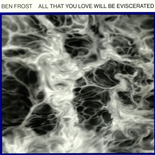 ben-frost-all-that-you-love-will-be-evisce-mute-cover
