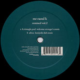 mr-raoul-k-remixed-vol-2-welcome-stranger-mule-musiq-cover