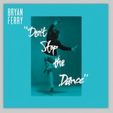 bryan-ferry-dont-stop-the-dance-todd-the-vinyl-factory-cover