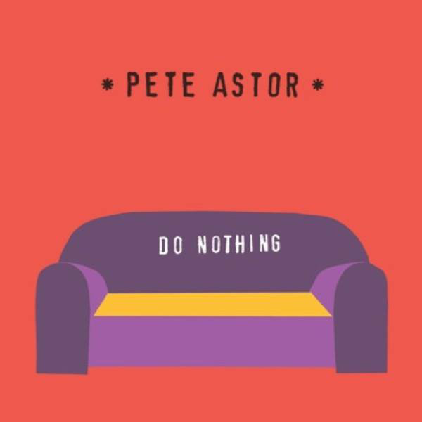 pete-astor-do-nothing-feral-child-cover