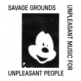 savage-grounds-unpleasant-music-for-unpleasant-lux-records-cover