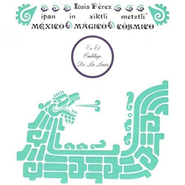 luiz-perez-ipan-in-xiktli-metztli-mxico-mr-bongo-cover