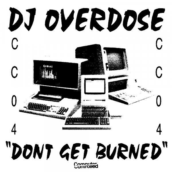 dj-overdose-dont-get-burned-ep-computer-controlled-cover