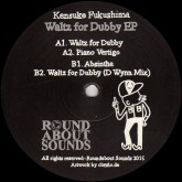 kensuke-fukushima-waltz-for-dubby-ep-roundabout-sounds-cover
