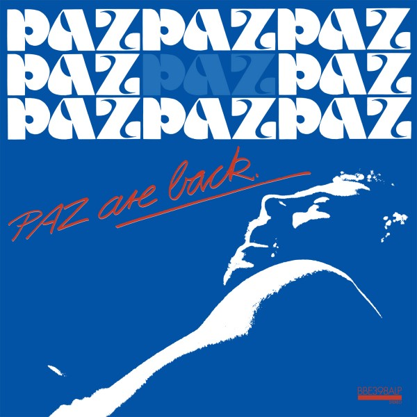 paz-paz-are-back-lp-pre-order-bbe-records-cover