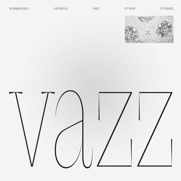 vazz-submerged-vessels-and-other-stroom-cover